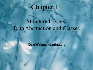 Chapter 11 Structured Types, Data Abstraction and Classes