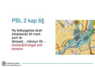 PBL 2 kap 6§