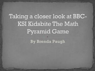 Taking a closer look at BBC-KSI Kidsbite The Math Pyramid Game