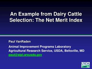 An Example from Dairy Cattle Selection: The Net Merit Index