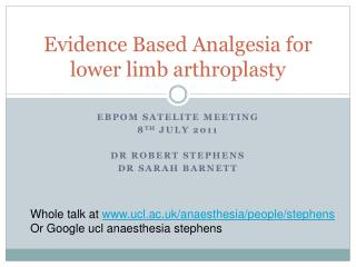 Evidence Based Analgesia for lower limb arthroplasty