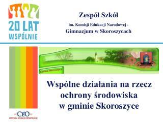 Zespół Szkół im. Komisji Edukacji Narodowej - Gimnazjum w Skoroszycach