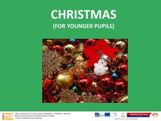 CHRISTMAS  (FOR YOUNGER PUPILS)