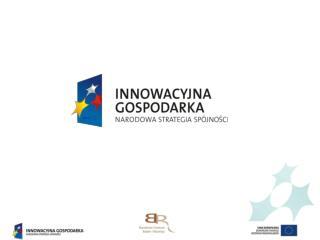Sprawozdawczość Programu Operacyjnego Innowacyjna Gospodarka, 2007-2013 Konkurs 1.4