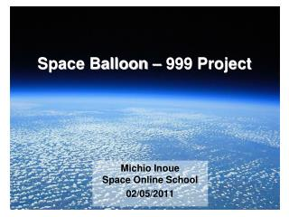 Space Balloon – 999 Project