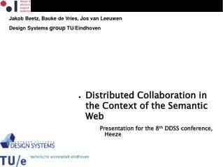 Jakob Beetz, Bauke de Vries, Jos van Leeuwen Design Systems  group  TU/Eindhoven