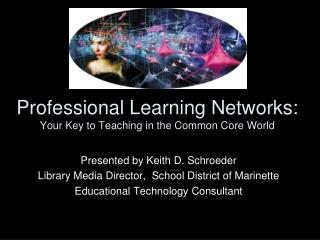 Professional Learning Networks: Your Key to Teaching in the Common Core World