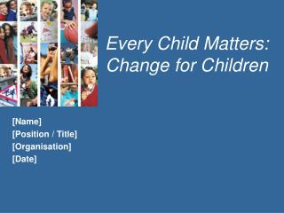 Every Child Matters: Change for Children