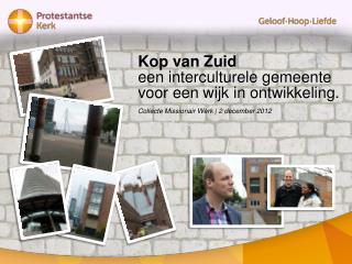 Kop van Zuid een interculturele gemeente voor een wijk in ontwikkeling.