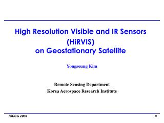 Yongseung Kim Remote Sensing Department Korea Aerospace Research Institute