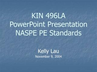 KIN 496LA PowerPoint Presentation NASPE PE Standards