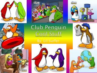 Club Penguin Cool Stuff