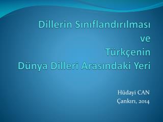 Dillerin Sınıflandırılması ve  Türkçenin  Dünya Dilleri Arasındaki Yeri