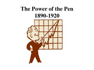 The Power of the Pen 1890-1920
