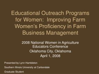 Educational Outreach Programs for Women:  Improving Farm Women s Proficiency in Farm Business Management