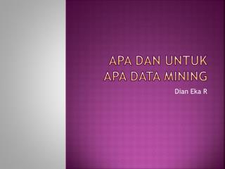 Apa dan untuk apa  data mining
