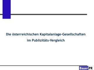Die österreichischen Kapitalanlage-Gesellschaften  im Publizitäts-Vergleich