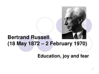 Bertrand Russell  (18 May 1872 – 2 February 1970)