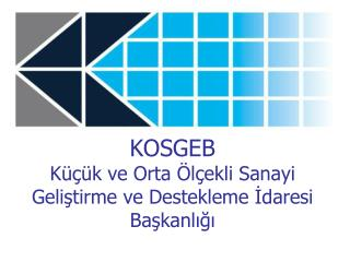 KOSGEB  Küçük ve Orta Ölçekli Sanayi Geliştirme ve Destekleme İdaresi Başkanlığı