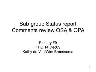 Sub-group Status report Comments review OSA & OPA