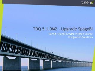 TDQ 5. 1.0M2  –  Upgrade SpagoBI