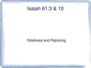 Isaiah 61:3 & 10