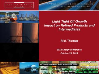 Light Tight Oil Growth Impact on Refined Products and Intermediates Rick Thomas