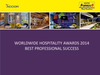 WORLDWIDE HOSPITALITY AWARDS 2014 BEST PROFESSIONAL SUCCESS