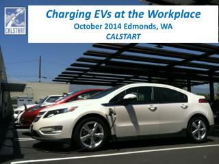 Charging EVs at the Workplace October 2014 Edmonds, WA      CALSTART