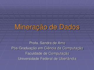 Minera ç ão de Dados