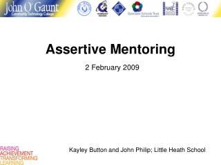 Assertive Mentoring 2 February 2009