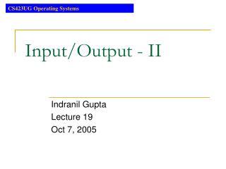 Input/Output - II