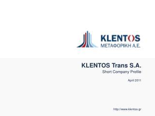 KLENTOS Trans S . A . Short Company Profile April  2011 klentos.gr