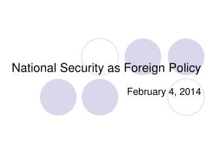 National Security as Foreign Policy