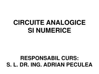 CIRCUITE ANALOGICE SI NUMERICE