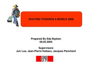 Prepared By Eda Baykan 09.02.2005 Supervisors Jun Luo, Jean-Pierre Hubaux, Jacques Panchard
