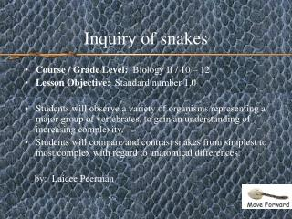 Inquiry of snakes