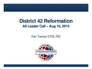 District 42 Reformation  All Leader Call � Aug 10, 2014