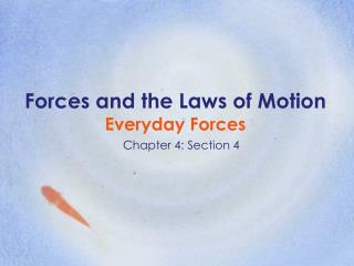 Forces and the Laws of Motion Everyday Forces