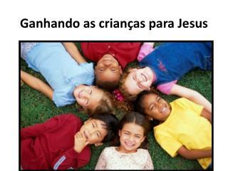 Ganhando as crianças para Jesus