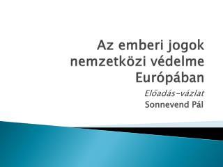 Az emberi jogok nemzetközi védelme Európában