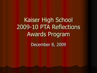 Kaiser High School 2009-10 PTA Reflections  Awards Program