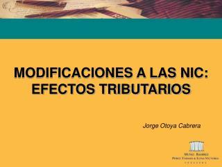 MODIFICACIONES A LAS NIC: EFECTOS TRIBUTARIOS