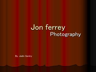 Jon ferrey