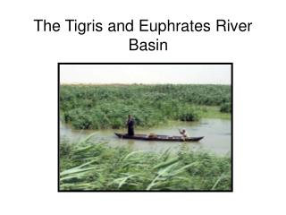 The Tigris and Euphrates River Basin