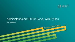 Administering ArcGIS for Server with Python