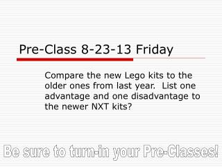 Pre-Class 8-23-13 Friday