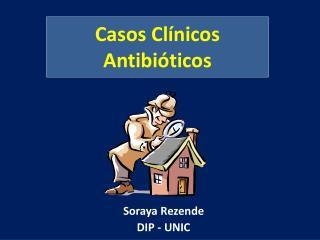 Casos Clínicos  Antibióticos