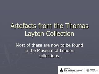 Artefacts from the Thomas Layton Collection