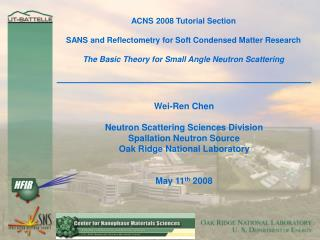 ACNS 2008 Tutorial Section  SANS and Reflectometry for Soft Condensed Matter Research  The Basic Theory for Small Angle